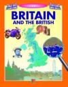 Britain and the British - Anita Ganeri