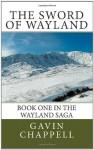 The Sword of Wayland - Gavin Chappell