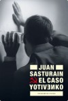 El caso Yotivenko - Juan Sasturain