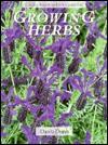 Growing Herbs: Cassell Good Gardening Guides - Dawn Dunn