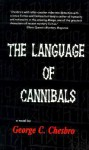The Language of Cannibals (A Mongo Mystery, #8) - George C. Chesbro