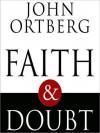 Faith and Doubt (MP3 Book) - John Ortberg