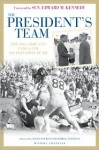The President's Team: The 1963 Army-Navy Game and the Assassination of JFK - Michael Connelly, Roger Staubach, Edward M. Kennedy, Tom Lynch