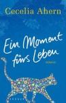 Ein Moment fürs Leben - Cecelia Ahern, Christine Strüh