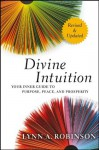 Divine Intuition: Your Inner Guide to Purpose, Peace, and Prosperity - Lynn A. Robinson