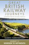 Journey 12: Windsor to Weymouth (Great British Railway Journeys, Book 12) - Karen Farrington, Michael Portillo