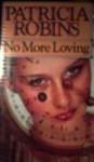No More Loving - Patricia Robins