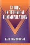 Ethics in Technical Communication (Part of the Allyn & Bacon Series in Technical Communication) - Paul M. Donbrowski, Sam Dragga, Paul M. Donbrowski
