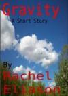 Gravity - Rachel Eliason