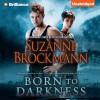 Born to Darkness - Suzanne Brockmann, Melanie Ewbank, Patrick Lawlor