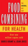 Food Combining for Health: The Bestseller That Has Changed Millions of Lives - Doris Grant, Jean Joice, John Mills