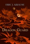 Dragon Guard (Prophecy of the Dragons, #1) - Eric J. Krause