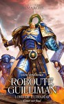 Roboute Guilliman: Lord of Ultramar (The Horus Heresy: Primarchs) - David Annandale