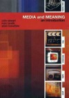 Media and Meaning: An Introduction - Colin Stewart, Marc Lavelle, Adam Kowaltzke