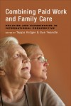 Combining Paid Work and Family Care: Policies and Experiences in International Perspective - Teppo Kröger, Sue Yeandle