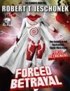 Forced Betrayal - Robert T. Jeschonek