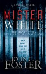 Mister White: The Short Story - John C. Foster, Anthony Rivera, Grey Matter Press