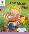 The Mud Pie (Oxford Reading Tree, Stage 1+, More First Sentences C) - Roderick Hunt, Alex Brychta