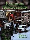 Enduring Armageddon - Brian Parker