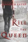 Kill the Queen - Jennifer Estep