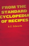 From the Standard Cyclopedia of Recipes - B.C. Edwards