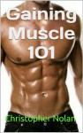 Gaining Muscle 101: The Best Workouts to Gain Chest Muscle Fast - Christopher Nolan