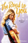 The Road to You (Wildflower) - Alecia Whitaker