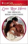 The Prince's Royal Concubine (Harlequin Presents) - Lynn Raye Harris
