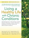 Living a Healthy Life with Chronic Conditions: Self-Management of Heart Disease, Arthritis, Diabetes, Depression, Asthma, Bronchitis, Emphysema and Other Physical and Mental Health Conditions - Kate Lorig, Halsted Holman, David Sobel, Diana Laurent, Virginia Gonzalez, Marion Minor