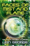 Faces Of Mist And Flame - Jon George
