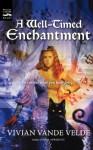 A Well-Timed Enchantment - Vivian Vande Velde, Cliff Nielsen