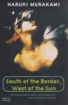 South Of The Border, West Of The Sun - Haruki Murakami