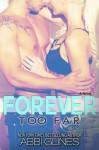 Forever Too Far (Too Far, #3; Rosemary Beach, #4) - Abbi Glines