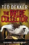 The Bride Collector - Ted Dekker