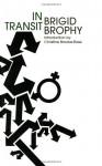 In Transit: An Heroi-Cyclic Novel - Brigid Brophy