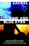 Cocaine and Blue Eyes - Fred Zackel