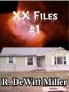 The XX Files #1 - R. DeWitt Miller