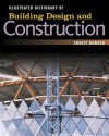 Illustrated Dictionary of Building Design and Construction Illustrated Dictionary of Building Design and Construction Illustrated Dictionary of Building Design and Construction - Ernest Burden