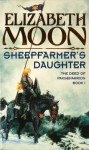 Sheepfarmer's Daughter: Book 1: Deed of Paksenarrion Series - Elizabeth Moon