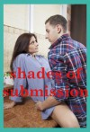 Shades of Submission: Five Hardcore Erotica Stories - Samantha Sampson, Jeanna Yung, Devi Glosch, Tracy Bond, Felicia Gray
