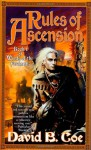 Rules of Ascension: Book One of Winds of the Forelands - David B. Coe