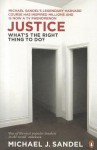 Justice: What's the Right Thing to Do? - Michael J. Sandel