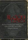Bloodlines: Richard Matheson's Dracula, I Am Legend & Other Vampire Stories - Richard Matheson, Mark Dawidziak