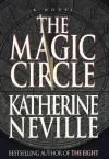 By Katherine Neville - The Magic Circle (1998-02-25) [Hardcover] - Katherine Neville
