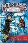 Jack Staples and the Ring of Time - Mark Batterson, Joel N. Clark