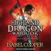 Highland Dragon Warrior: Dawn of the Highland Dragon, Book 1 Audiobook – Unabridged Isabel Cooper (Author), Derek Perkins (Narrator), Tantor Audio (Publisher) - Isabel Cooper