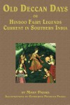 Old Deccan Days, Or, Hindoo Fairy Tales Current in Southern India - Catherine Frances Frere, Mary Frere