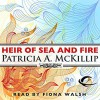 Heir of Sea and Fire - Patricia A. McKillip, Fiona Walsh