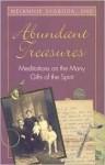 Abundant Treasures: Meditations on the Many Gifts of the Spirit - Melannie Svoboda