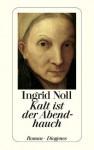 Kalt ist der Abendhauch (German Edition) - Ingrid Noll
